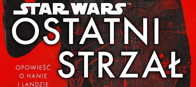 Ostatni strzał: zobacz okładkę nowej powieści ze świata Star Wars