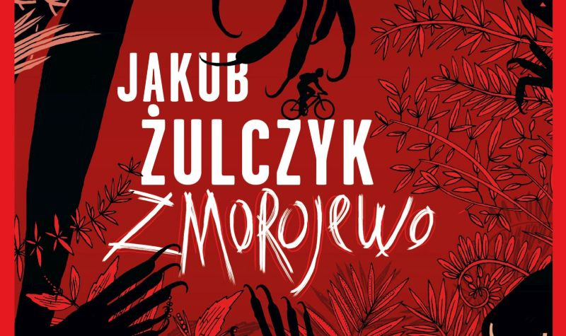 Zmorojewo, najdziwniejsza książka Jakuba Żulczyka, ponownie w księgarniach