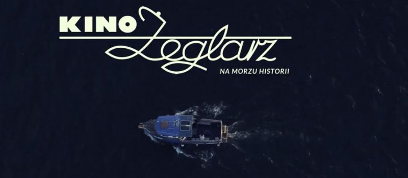 Kino Żeglarz na morzu historii - obejrzyj wszystkie odcinki fantastycznego projektu