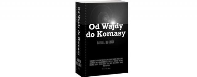 """""""Od Wajdy do Komasy"""" – o polskim kinie"""