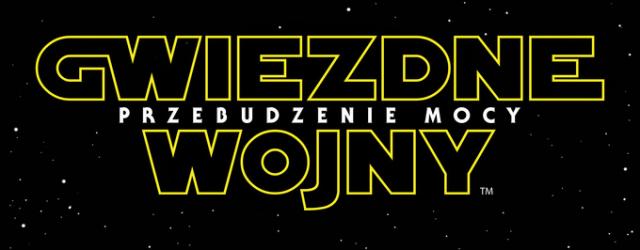 """""""Gwiezdne Wojny: Przebudzenie Mocy"""" – oto zwiastun!"""
