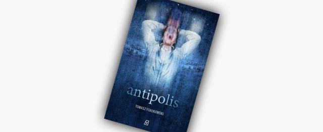 """""""Antipolis"""": Polska 2.0 – recenzja"""