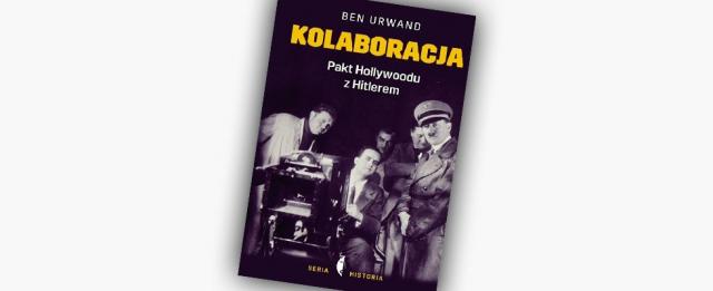 Kolaboracja. Pakt Hollywood z Hitlerem – recenzja książki