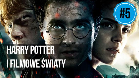 naEKRANACH #5 – Harry Potter i filmowe światy