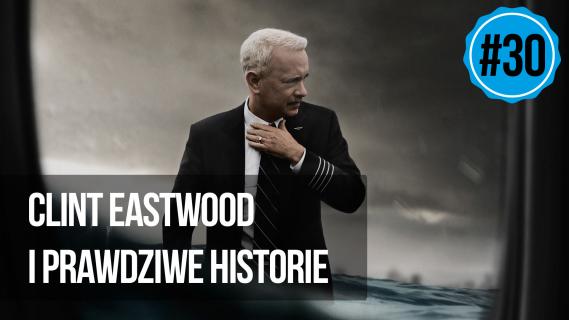 naEKRANACH #30 – Clint Eastwood i prawdziwe historie