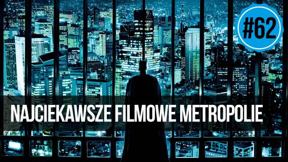 naEKRANACH #62 – Najciekawsze filmowe metropolie
