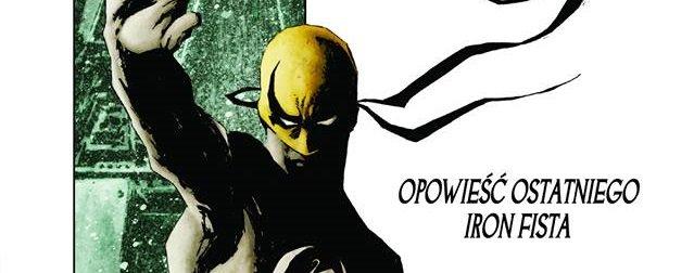 Nieśmiertelny Iron Fist i Kingsman: Tajne służby – już dziś premiera komiksów