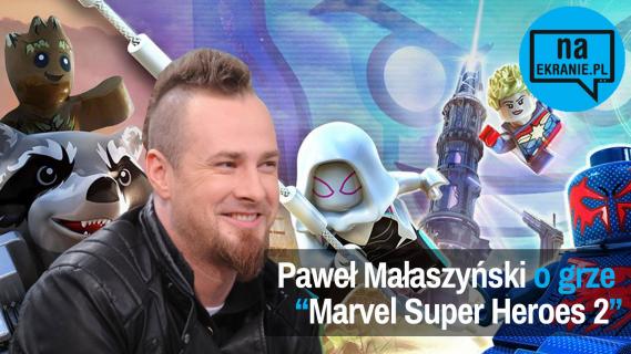 Paweł Małaszyński o Lego Marvel Super Heroes 2. Obejrzyj nasz wywiad