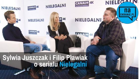 Sylwia Juszczak i Filip Pławiak o serialu Nielegalni [WIDEO WYWIAD]