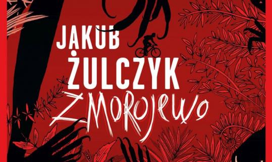 Zmorojewo: przeczytaj początek powieści Jakuba Żulczyka
