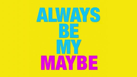 Always Be My Maybe - zwiastun komedii romantycznej Netflixa