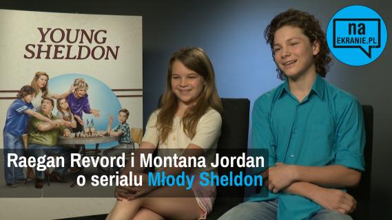 Raegan Revord i Montana Jordan o serialu Młody Sheldon [WIDEO WYWIAD]
