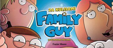 Family Guy. Za kulisami: pozycja dla fanów serialu już w księgarniach