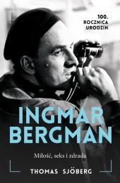 Ingmar Bergman. Miłość, seks i zdrada