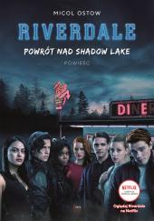 Riverdale. Powrót nad Shadow Lake