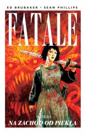 Fatale #3: Na zachód od piekła
