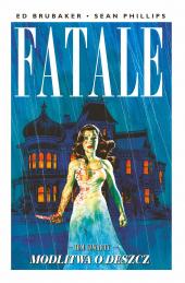 Fatale #4: Modlitwa o deszcz
