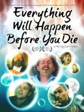 Everything Will Happen Before You Die