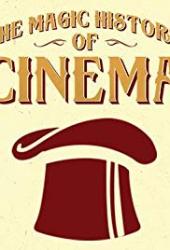 The Magic History of Cinema