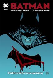 Batman. Rozbite miasto i inne opowieści