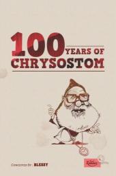 100 Years of Chrysostom